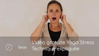 Vidéo gratuite Yoga Stress - Technique expliquée 1