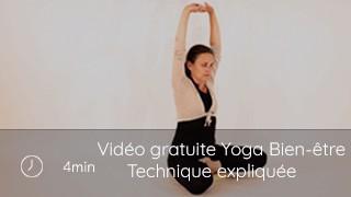 Vidéo gratuite Yoga Bien-être - Technique expliquée 1
