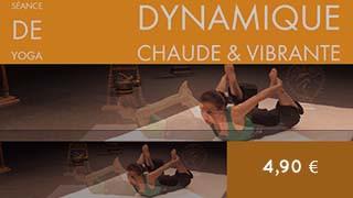 Cours de yoga en ligne - Séance dynamique chaude et vibrante