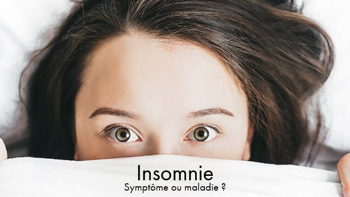 Insomnie symptôme ou maladie ?